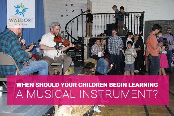When Should Your Children Begin Learning A Musical Instrument? | Waldorf Academy | Toronto Private School Childcare
