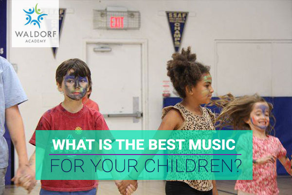 What is the best music for children? | Waldorf Academy | Toronto Private School Childcare