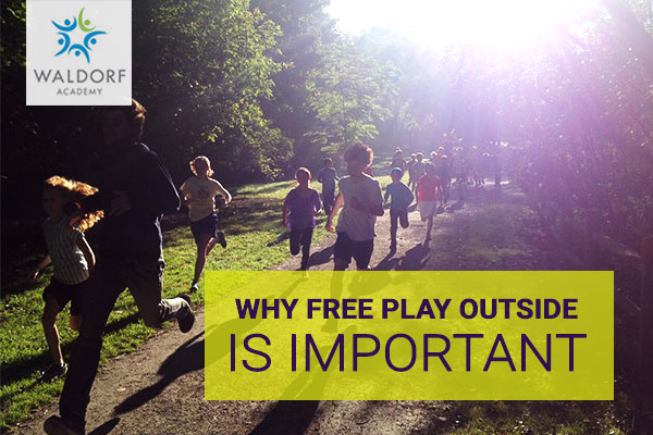 Why Free Play Outside Is Important | Waldorf Academy | Toronto Private School Childcare