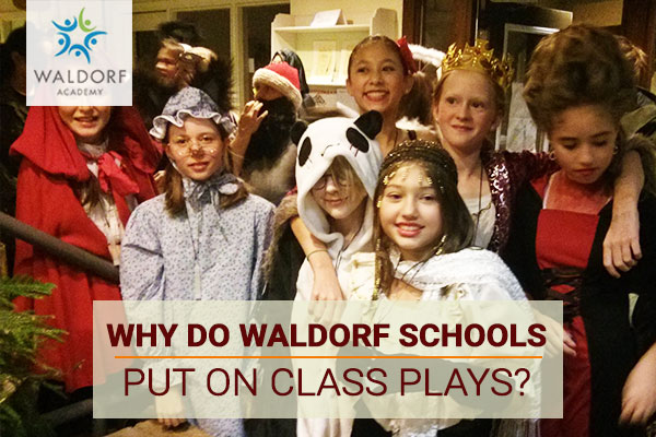 Why Do Waldorf Schools Put On Class Plays? | Waldorf Academy | Toronto Private School Childcare